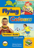 Flying Colours Yellow Levels 6-8/9 Teachers' Guide (Paperback)