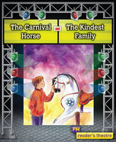 Reader's Theatre: The Carnival Horse and The Kindest Family (Paperback)