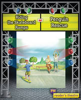 Reader's Theatre: Riding the Skateboard Ramps and Penguin Rescue (Paperback)