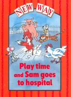 New Way Red Level Platform Book - Play Time and Sam Goes to Hospital