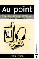 Au Point - Examination Listening Pack Student Workbook