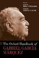 The Oxford Handbook of Gabriel Garcia Marquez - OXFORD HANDBOOKS SERIES (Hardback)