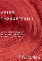 Aging Thoughtfully: Conversations about Retirement, Romance, Wrinkles, and Regrets (Paperback)