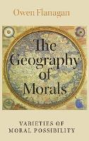 The Geography of Morals: Varieties of Moral Possibility (Hardback)