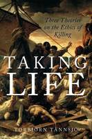 Taking Life: Three Theories on the Ethics of Killing (Paperback)