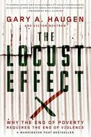 The Locust Effect: Why the End of Poverty Requires the End of Violence (Paperback)