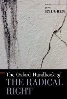 The Oxford Handbook of the Radical Right - Oxford Handbooks (Hardback)
