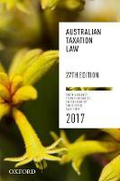 Australian Taxation Law 2017 27th edition (Paperback)
