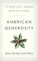 American Generosity: Who Gives and Why (Hardback)