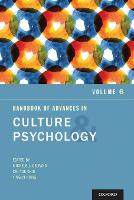 Handbook of Advances in Culture and Psychology: Volume 6 - Advances in Culture and Psychology (Paperback)