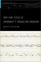 Brian Eno's Ambient 1: Music for Airports - The Oxford Keynotes Series (Hardback)