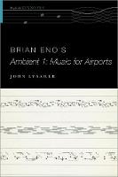Brian Eno's Ambient 1: Music for Airports - The Oxford Keynotes Series (Paperback)