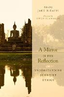 A Mirror Is for Reflection: Understanding Buddhist Ethics (Paperback)