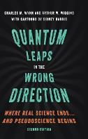Quantum Leaps in the Wrong Direction: Where Real Science Ends...and Pseudoscience Begins (Hardback)