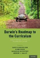 Darwin's Roadmap to the Curriculum: Evolutionary Studies in Higher Education (Hardback)