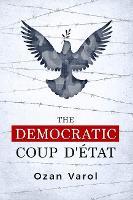The Democratic Coup d'Etat (Hardback)