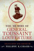 The Memoir of General Toussaint Louverture (Paperback)
