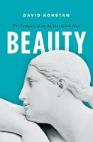 Beauty: The Fortunes of an Ancient Greek Idea - Onassis Series in Hellenic Culture (Paperback)