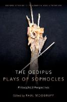 The Oedipus Plays of Sophocles: Philosophical Perspectives - Oxford Studies in Philosophy and Lit (Paperback)