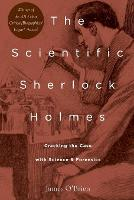The Scientific Sherlock Holmes: Cracking the Case with Science and Forensics (Paperback)