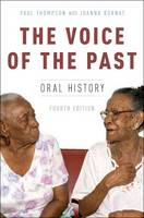 The Voice of the Past: Oral History - Oxford Oral History Series (Hardback)