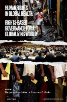 Human Rights in Global Health: Rights-Based Governance for a Globalizing World (Hardback)