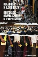 Human Rights in Global Health: Rights-Based Governance for a Globalizing World (Paperback)