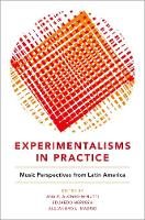 Experimentalisms in Practice: Music Perspectives from Latin America (Paperback)
