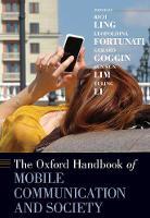 The Oxford Handbook of Mobile Communication and Society - Oxford Handbooks (Hardback)