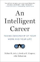 An Intelligent Career: Taking Ownership of Your Work and Your Life (Paperback)