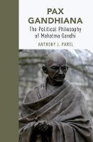 Pax Gandhiana: The Political Philosophy of Mahatma Gandhi (Paperback)