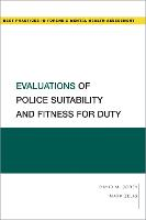 Evaluations of Police Suitability and Fitness for Duty - Best Practices for Forensic Mental Health Assessments (Paperback)