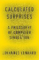 Calculated Surprises: A Philosophy of Computer Simulation - Oxford Studies in Philosophy of Science (Hardback)