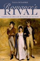 Romance's Rival: Familiar Marriage in Victorian Fiction (Paperback)