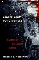 Anger and Forgiveness: Resentment, Generosity, Justice (Paperback)
