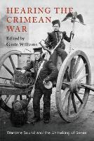 Hearing the Crimean War: Wartime Sound and the Unmaking of Sense (Paperback)