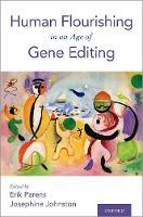 Human Flourishing in an Age of Gene Editing (Paperback)
