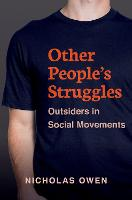 Other People's Struggles: Outsiders in Social Movements (Hardback)