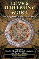 Love's Redeeming Work: The Anglican Quest for Holiness (Paperback)