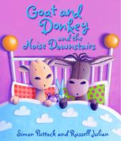 Goat and Donkey and the Noise Downstairs (Paperback)