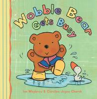 Wobble Bear Gets Busy (Paperback)