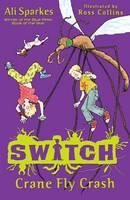 S.W.I.T.C.H 5: Crane Fly Crash