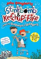 Stinkbomb & Ketchup-Face and the Badness of Badgers (Paperback)