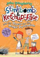 Stinkbomb & Ketchup-Face and the Quest for the Magic Porcupine (Paperback)