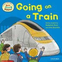 Oxford Reading Tree Read With Biff, Chip, and Kipper: First Experiences: Going on a Train - Oxford Reading Tree Read With Biff, Chip, and Kipper (Paperback)