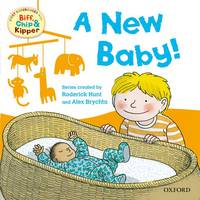 Oxford Reading Tree Read With Biff, Chip, and Kipper: First Experiences: A New Baby! - Oxford Reading Tree Read With Biff, Chip, and Kipper (Paperback)