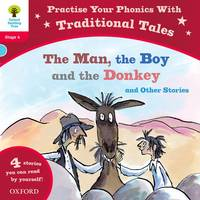 Oxford Reading Tree: Level 4: Traditional Tales Phonics The Man, The Boy and The Donkey and Other Stories - Oxford Reading Tree (Paperback)