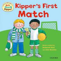 Oxford Reading Tree: Read With Biff, Chip & Kipper First Experiences Kipper's First Match - Oxford Reading Tree (Paperback)