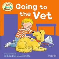 Oxford Reading Tree: Read With Biff, Chip & Kipper First Experiences Going to the Vet - Oxford Reading Tree (Paperback)