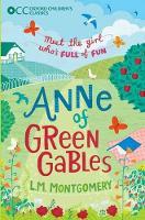 Oxford Children's Classics: Anne of Green Gables - Oxford Children's Classics (Paperback)
